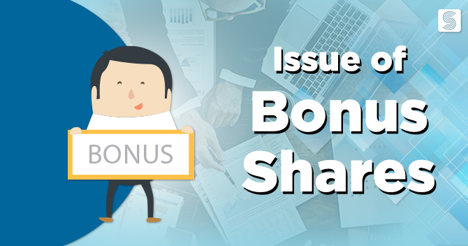 What is Bonus Share? Procedure to the issue of Bonus Shares