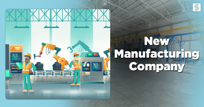 What is the Procedure for opening a New Manufacturing Company?