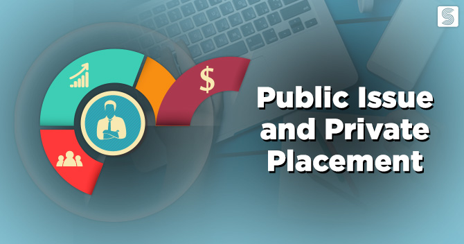 Difference between Public Issue and Private Placement