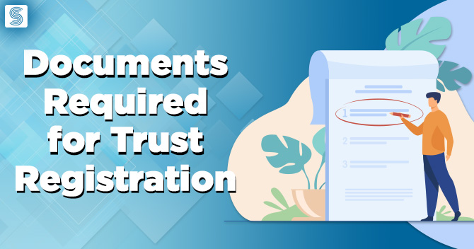 Documents required for Trust Registration