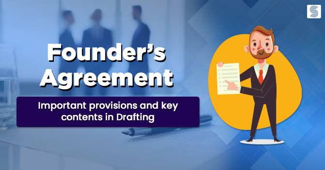 Founders Agreement: Important provisions and key contents in Drafting