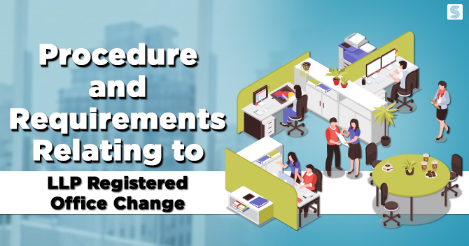 Procedure and Requirements relating to LLP Registered Office change
