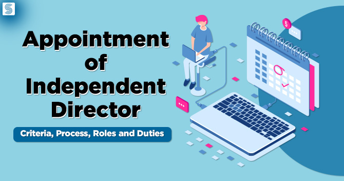 Appointment of Independent Director: A Concept Guide on the Independent Directors in India