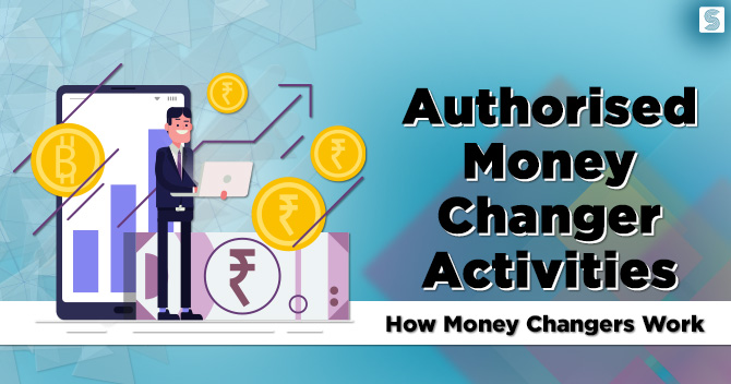 Authorised Money Changer Activities: How Money Changers Work