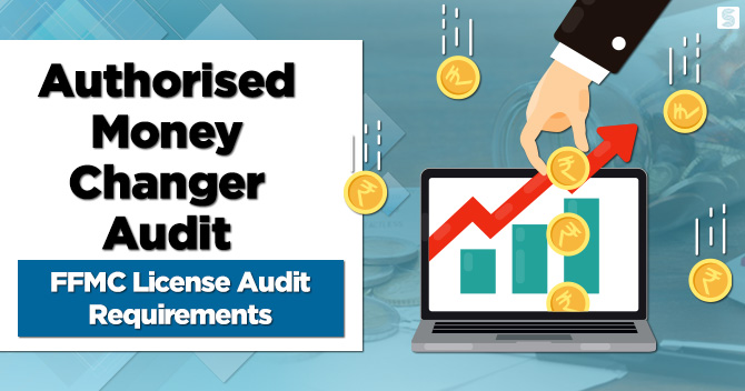 Authorised Money Changer Audit: FFMC License Audit Requirements