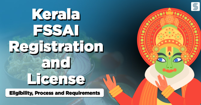 Kerala FSSAI Registration and License: Eligibility, Process and Requirements