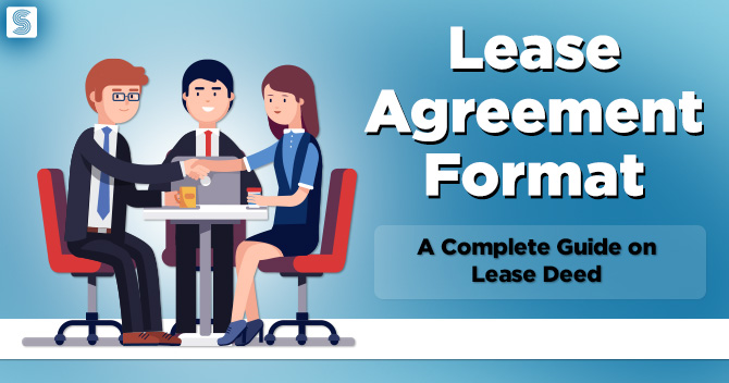 Lease Agreement Format: A Complete Guide on Lease Deed