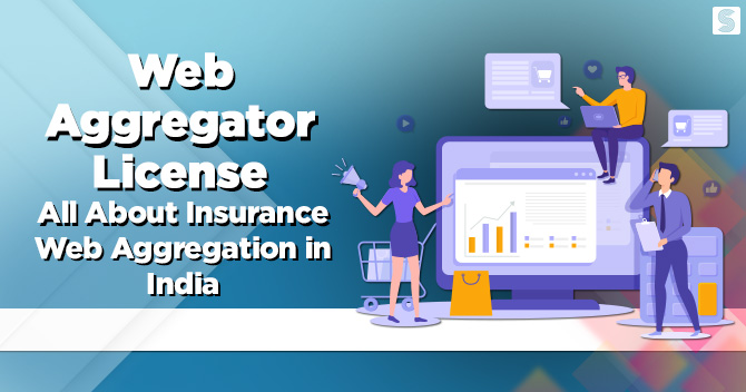 Web Aggregator License: All About Insurance Web Aggregation in India