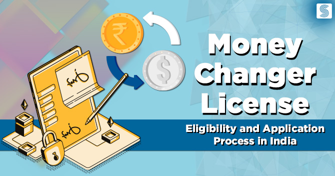 Money Changer License: Eligibility and Application Process in India