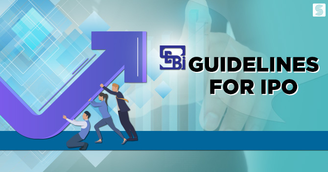 SEBI Guidelines for IPO: Guidelines for Making Public Offer in India
