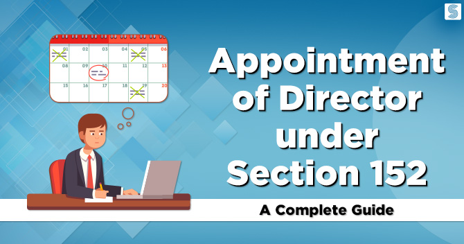 Appointment of Director under Section 152: A Complete Guide