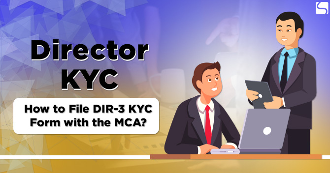 Director KYC: How to File DIR-3 KYC Form with the MCA?
