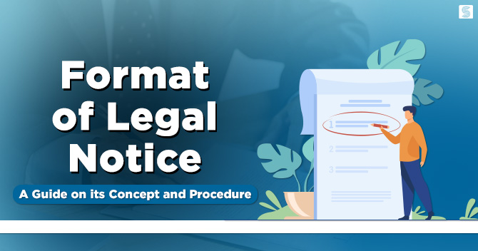 Format of Legal Notice: A Guide on its Concept and Procedure