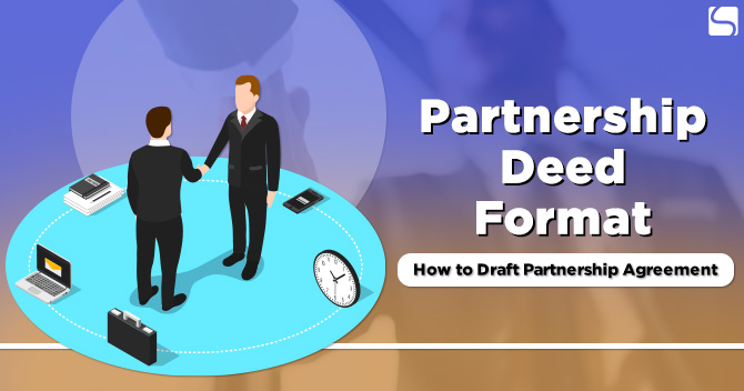 Partnership Deed Format: A Guide to Draft Partnership Deed?