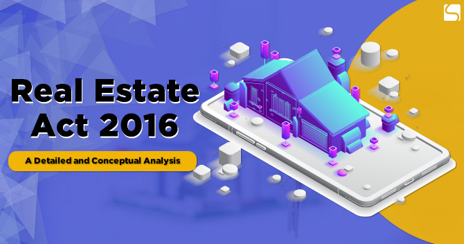 Real Estate Act 2016: A Detailed and Conceptual Analysis