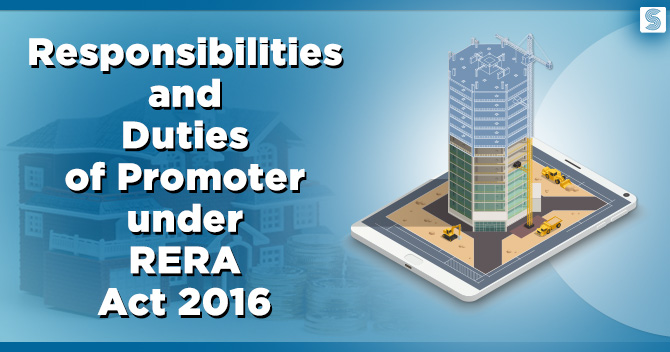 Responsibilities and Duties of Promoter under RERA Act 2016