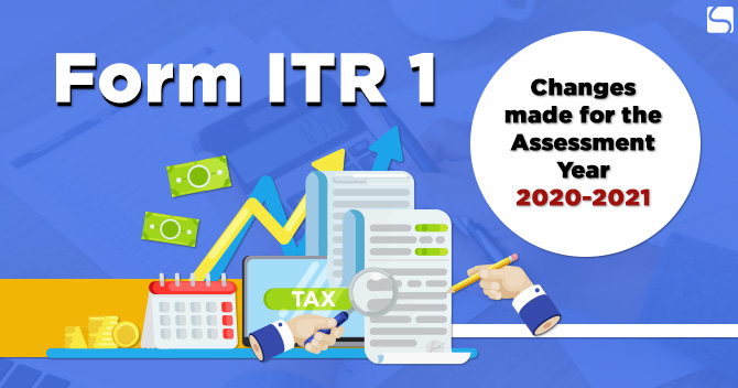 Form ITR 1: Changes made for the Assessment Year 2020-2021
