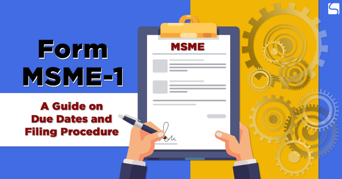Form MSME-1: A Guide on Due Dates and Filing Procedure