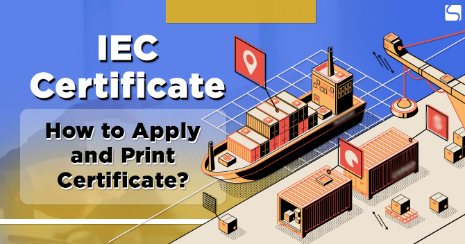 IEC Certificate: How to Apply and Print Certificate?
