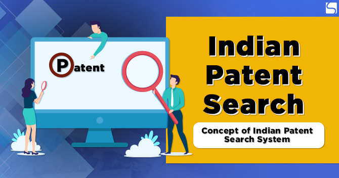 Indian Patent Search: Concept of Indian Patent Search System