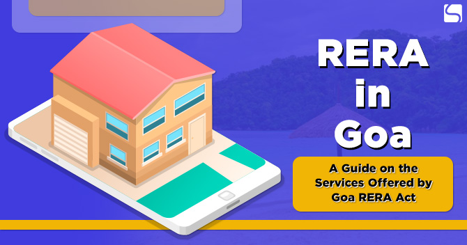 RERA in Goa: A Guide on the Services Offered by Goa RERA Act
