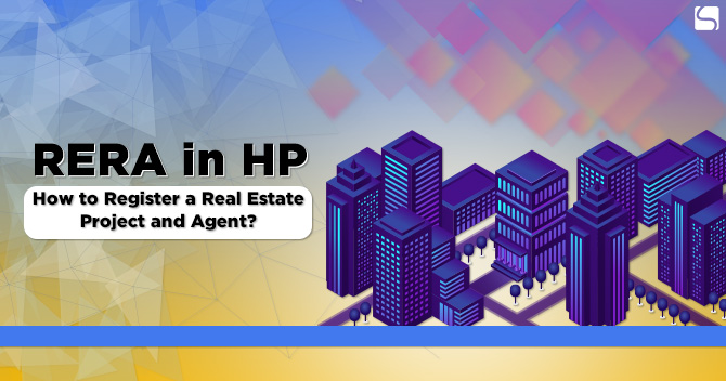 RERA in HP: How to Register a Real Estate Project and Agent?