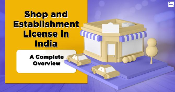 Shop and Establishment License in India: A Complete Overview