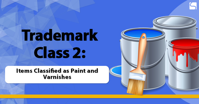 Trademark Class 2: Items Classified as Paint and Varnishes
