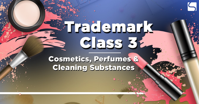 Trademark Class 3: Cosmetics, Perfumes & Cleaning Substances