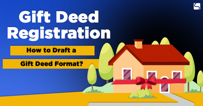 Gift Deed Registration: How to Draft a Gift Deed Format?