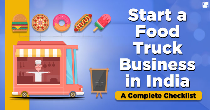 Start a Food Truck Business in India: A Complete Checklist
