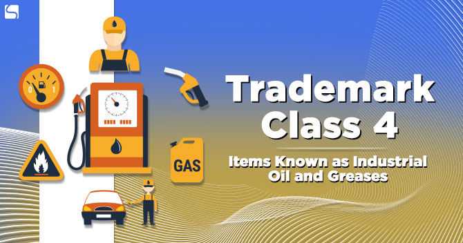 Trademark Class 4: Items Known as Industrial Oil and Greases