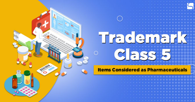Trademark Class 5: Items Considered as Pharmaceuticals