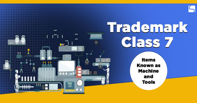 Trademark Class 7: Items Known as Machine and Tools