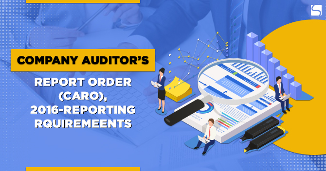 Company Auditor's Report Order (CARO), 2016-Reporting Requirements