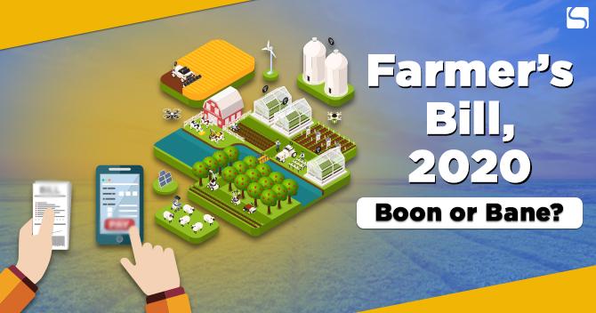 Farmer's Bill, 2020 – Boon or Bane?