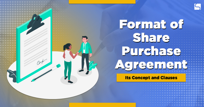 Format of Share Purchase Agreement: Its Concept and Clauses