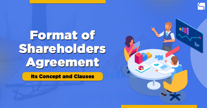 Format of Shareholders Agreement: Its Concept and Clauses