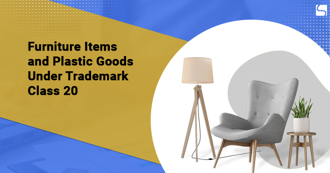 Trademark Class 20 Covers Furniture Items and Plastic Goods