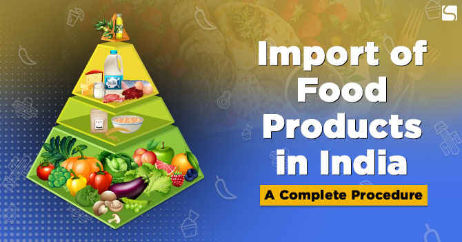 Procedure of Food Products Imports in India