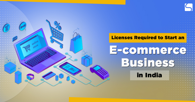 Licenses Required to Start an E-Commerce Business in India