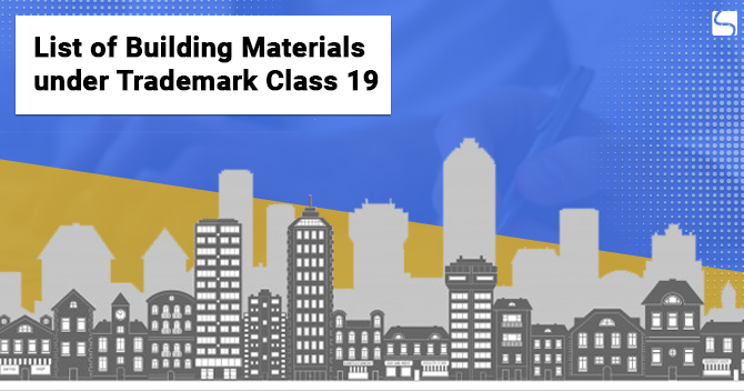 List of Building Materials under Trademark Class 19