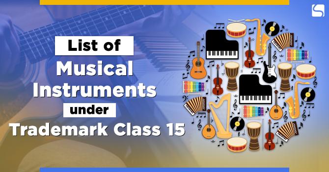 List of Musical Instruments under Trademark Class 15