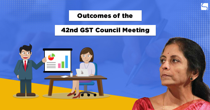 Outcomes of the 42nd GST Council Meeting