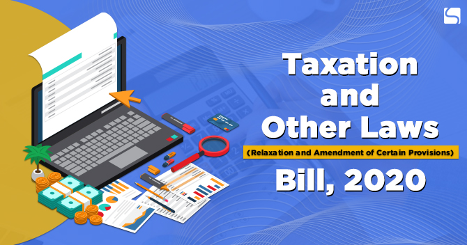 Taxation and Other Laws (Relaxation and Amendment of Certain Provisions) Bill, 2020