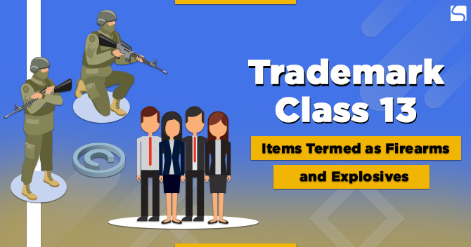 Trademark Class 13: Items Termed as Firearms and Explosives