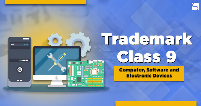 Trademark Class 9: Computer, Software and Electronic Devices