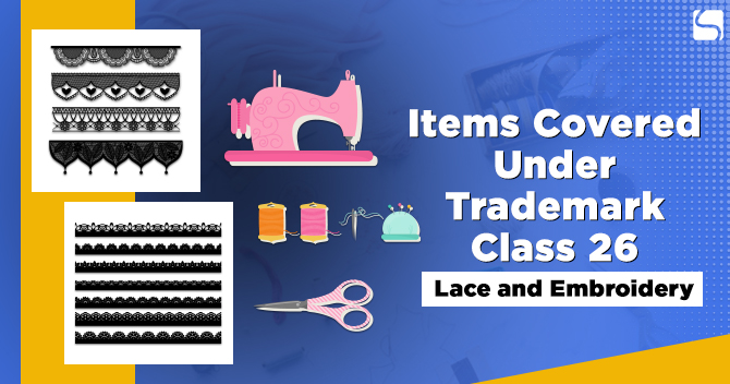 Items Covered Under Trademark Class 26: Lace and Embroidery