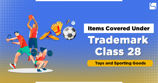 Items Covered Under Trademark Class 28: Toys and Sporting Goods