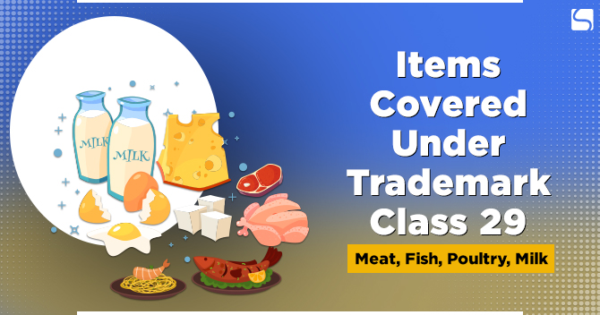 Items Covered Under Trademark Class 29: Meat, Fish, Poultry, Milk